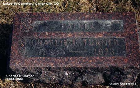 TURNER, CHARLIE R. - Fremont County, Colorado   CHARLIE R. TURNER - Colorado Gravestone Photos
