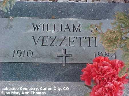 VEZZETTI, WILLIAM D. - Fremont County, Colorado | WILLIAM D. VEZZETTI - Colorado Gravestone Photos