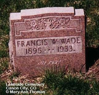 WADE, FRANCIS W. - Fremont County, Colorado | FRANCIS W. WADE - Colorado Gravestone Photos