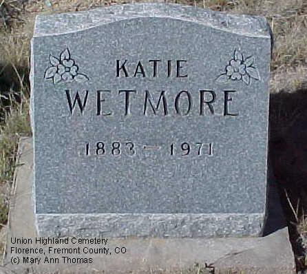 WETMORE, KATIE - Fremont County, Colorado | KATIE WETMORE - Colorado Gravestone Photos