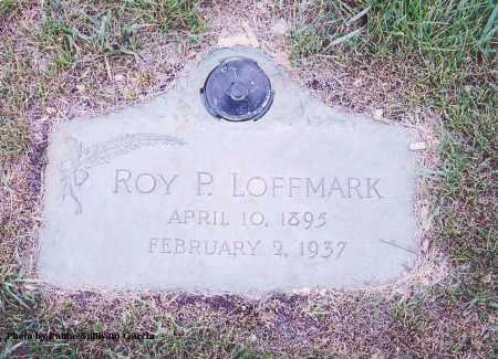 LOFFMARK, ROY P. - Jefferson County, Colorado   ROY P. LOFFMARK - Colorado Gravestone Photos