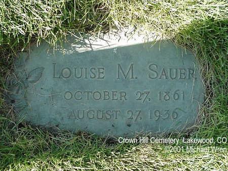 SAUER, LOUISE M. - Jefferson County, Colorado | LOUISE M. SAUER - Colorado Gravestone Photos