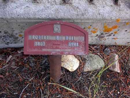 BALL, ROBERT B. - Lake County, Colorado | ROBERT B. BALL - Colorado Gravestone Photos