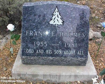 HOLMES, FRANK E. - Lake County, Colorado | FRANK E. HOLMES - Colorado Gravestone Photos