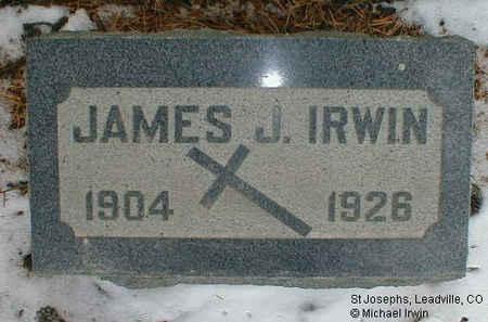 IRWIN, JAMES JOSEPH - Lake County, Colorado | JAMES JOSEPH IRWIN - Colorado Gravestone Photos