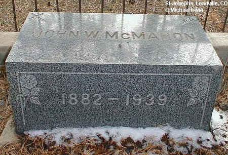 MCMAHON, JOHN W. - Lake County, Colorado | JOHN W. MCMAHON - Colorado Gravestone Photos
