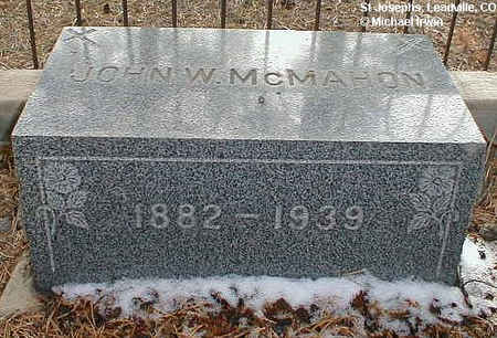 MCMAHON, JOHN W. - Lake County, Colorado | JOHN W. MCMAHON - Colorado Gravestone Photos