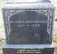 TAUCHINBAUGH, WILLIAM A. - Lake County, Colorado | WILLIAM A. TAUCHINBAUGH - Colorado Gravestone Photos