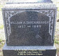 TAUCHINBAUGH, WILLIAM A. - Lake County, Colorado | WILLIAM A. TAUCHINBAUGH - Colorado Gravestone Photos