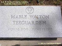 TEEGUARDEN, MABLE WALTON - Lake County, Colorado | MABLE WALTON TEEGUARDEN - Colorado Gravestone Photos