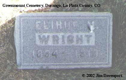 WRIGHT, ELIHUE M. - La Plata County, Colorado   ELIHUE M. WRIGHT - Colorado Gravestone Photos