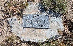 "ROUSWELL, ISAAC ""IKE"" - Las Animas County, Colorado | ISAAC ""IKE"" ROUSWELL - Colorado Gravestone Photos"