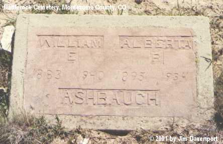 ASHBAUGH, WILLIAM E. - Montezuma County, Colorado | WILLIAM E. ASHBAUGH - Colorado Gravestone Photos
