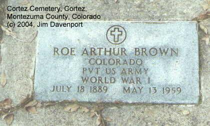 BROWN, ROE ARTHUR - Montezuma County, Colorado | ROE ARTHUR BROWN - Colorado Gravestone Photos