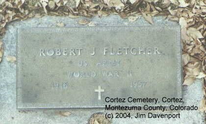 FLETCHER, ROBERT J. - Montezuma County, Colorado | ROBERT J. FLETCHER - Colorado Gravestone Photos