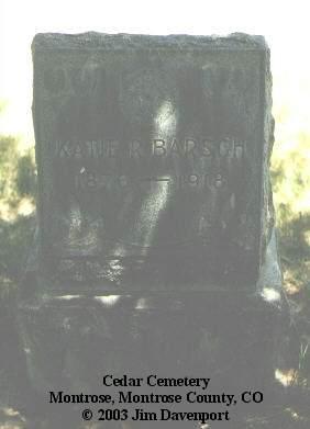 BARSCH, KATIE R. - Montrose County, Colorado | KATIE R. BARSCH - Colorado Gravestone Photos