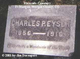 EYSER, CHARLES P. - Morgan County, Colorado | CHARLES P. EYSER - Colorado Gravestone Photos