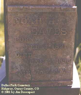EAVES, NOAH H. - Ouray County, Colorado   NOAH H. EAVES - Colorado Gravestone Photos
