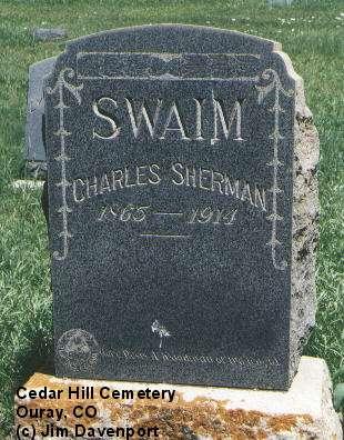 SWAIM, CHARLES SHERMAN - Ouray County, Colorado | CHARLES SHERMAN SWAIM - Colorado Gravestone Photos