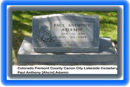 ADAMIC, PAUL ANTON - Pueblo County, Colorado   PAUL ANTON ADAMIC - Colorado Gravestone Photos