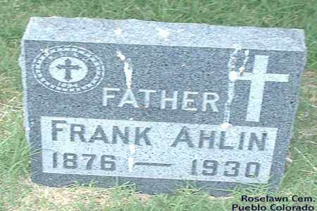 AHLIN, FRANK - Pueblo County, Colorado | FRANK AHLIN - Colorado Gravestone Photos