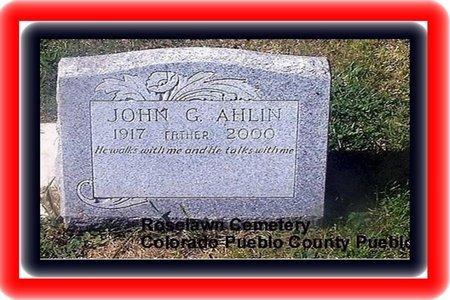 AHLIN, JOHN G - Pueblo County, Colorado | JOHN G AHLIN - Colorado Gravestone Photos