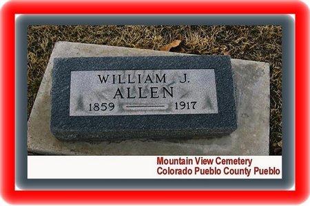 ALLEN, WILLIAM J - Pueblo County, Colorado | WILLIAM J ALLEN - Colorado Gravestone Photos