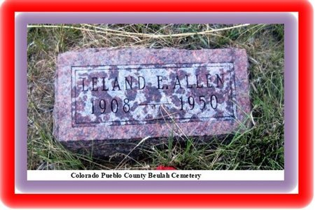 ALLEN, LELAND E - Pueblo County, Colorado | LELAND E ALLEN - Colorado Gravestone Photos