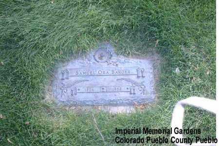 BARGER, SAMUEL ORA - Pueblo County, Colorado | SAMUEL ORA BARGER - Colorado Gravestone Photos
