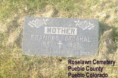 CROSHAL, FRANCES - Pueblo County, Colorado | FRANCES CROSHAL - Colorado Gravestone Photos