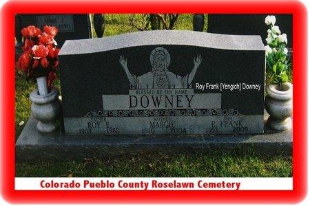 YENGICH DOWNEY, ROY FRANK - Pueblo County, Colorado | ROY FRANK YENGICH DOWNEY - Colorado Gravestone Photos