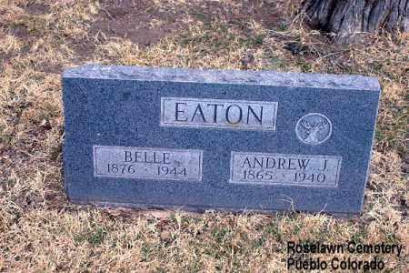 EATON, ANDREW J. - Pueblo County, Colorado | ANDREW J. EATON - Colorado Gravestone Photos