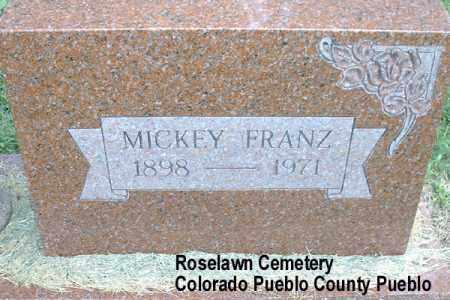 FRANZ, MICKEY - Pueblo County, Colorado | MICKEY FRANZ - Colorado Gravestone Photos