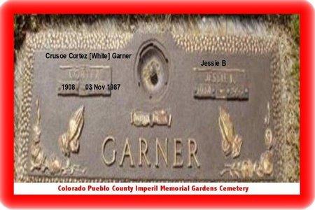 GARNER, CRUSOE CORTEZ - Pueblo County, Colorado | CRUSOE CORTEZ GARNER - Colorado Gravestone Photos