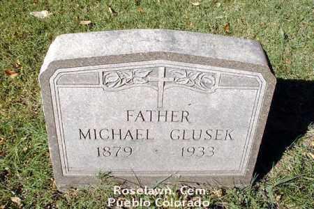 GLUSEK, MICHAEL - Pueblo County, Colorado | MICHAEL GLUSEK - Colorado Gravestone Photos