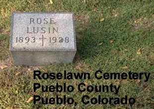 LUSIN, ROSE - Pueblo County, Colorado | ROSE LUSIN - Colorado Gravestone Photos