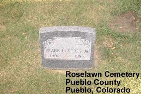 LUSTICK, FRANK - Pueblo County, Colorado   FRANK LUSTICK - Colorado Gravestone Photos