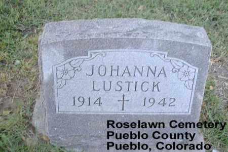 LUSTICK, JOHANNA - Pueblo County, Colorado | JOHANNA LUSTICK - Colorado Gravestone Photos