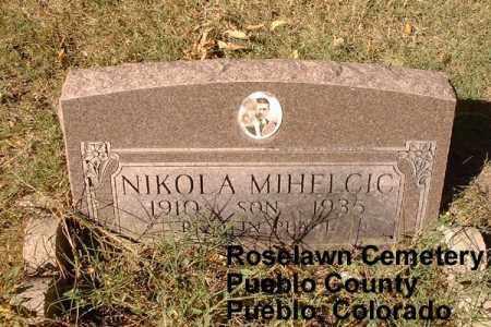 MIHELCIC, NIKOLA - Pueblo County, Colorado | NIKOLA MIHELCIC - Colorado Gravestone Photos