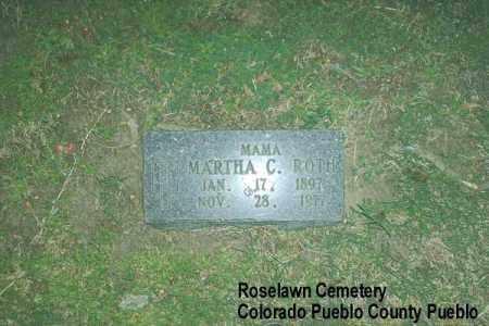 ROTH, MARTHA C. - Pueblo County, Colorado | MARTHA C. ROTH - Colorado Gravestone Photos