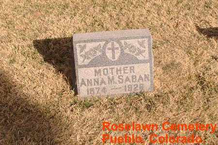 SABAN, ANNA M. - Pueblo County, Colorado | ANNA M. SABAN - Colorado Gravestone Photos