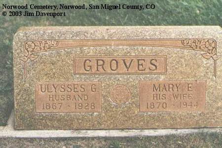 GROVES, ULYSSES G. - San Miguel County, Colorado | ULYSSES G. GROVES - Colorado Gravestone Photos