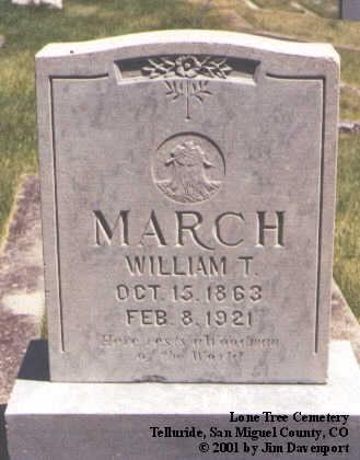 MARCH, WILLIAM T. - San Miguel County, Colorado   WILLIAM T. MARCH - Colorado Gravestone Photos