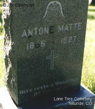 MATTE, ANTONE - San Miguel County, Colorado | ANTONE MATTE - Colorado Gravestone Photos