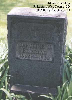FEIERTAG, CAROLINE C. - Weld County, Colorado | CAROLINE C. FEIERTAG - Colorado Gravestone Photos
