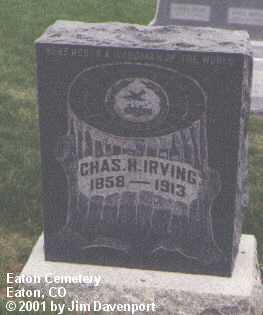 IRVING, CHAS. H. - Weld County, Colorado   CHAS. H. IRVING - Colorado Gravestone Photos