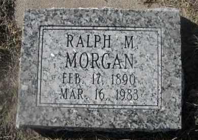 MORGAN, RALPH M. - Weld County, Colorado | RALPH M. MORGAN - Colorado Gravestone Photos