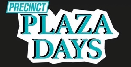 Precinct Plaza Days