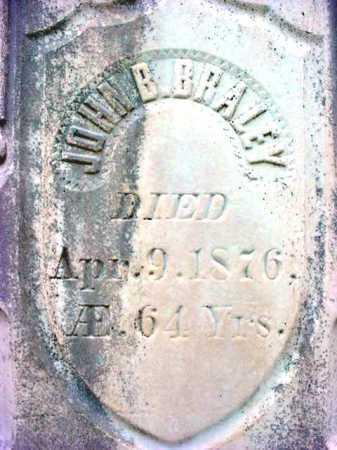 BRALEY, JOHN B - Warren County, New York | JOHN B BRALEY - New York Gravestone Photos