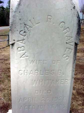 GRAVES WHITAKER, ABIGAIL R - Warren County, New York | ABIGAIL R GRAVES WHITAKER - New York Gravestone Photos